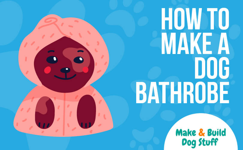 An animated picture of a dog wearing a bathrobe. Text on the image reads how to make a dog bathrobe and has the website name on the image.