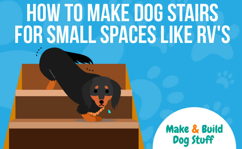 An animated picture of a small black and brown dog walking down stairs. Text reads how to make dog stairs for small spaces like an RV.
