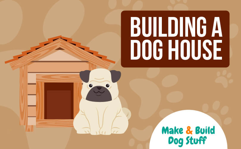 An animated picture of a pug dog sitting in front of a brown dog house. Text reads building a dog house.