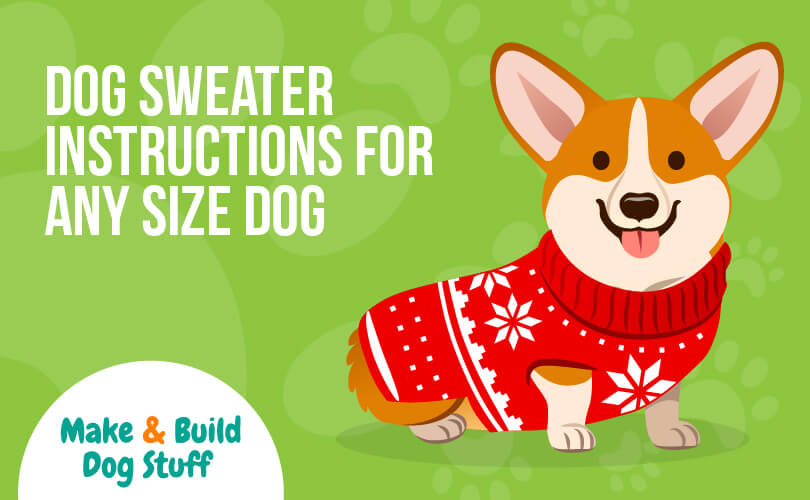 Instructions for making a dog sweater.